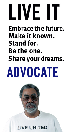 Image of man in Live United teeshirt. Title: Make it known. Stand for. Be the one. Share your dreams. Advocate.
